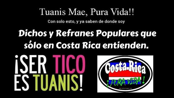 135 Dichos Populares De Costa Rica Y Su Significado Sergio Sarmiento