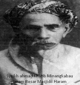 Mengenal Lebih Dalam Sosok Syeikhuna Ahmad Khatib Minangkabau