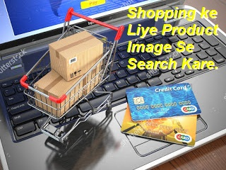 E-Commerce Sector Me Shopping Ke Liye Product Ko Image Se Search Kare: Jaane Kaise.