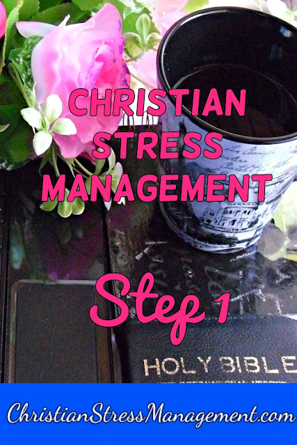 Christian Stress Management Step 1