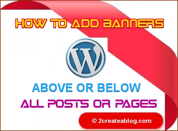 How to Add Banners Above or Below All Posts or Pages