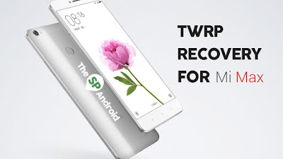 TWRP recovery for Mi Max Latess