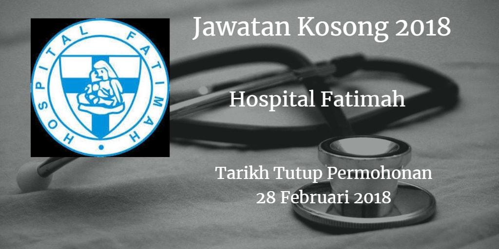 Jawatan Kosong Hospital Fatimah 28 Februari 2018