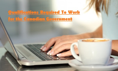 Qualifications Required To Work for the Canadian Government