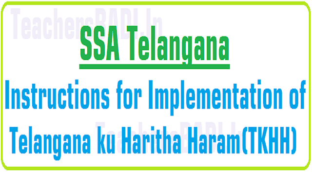 Instructions for Implementation of Telangana ku Haritha Haram(TKHH)