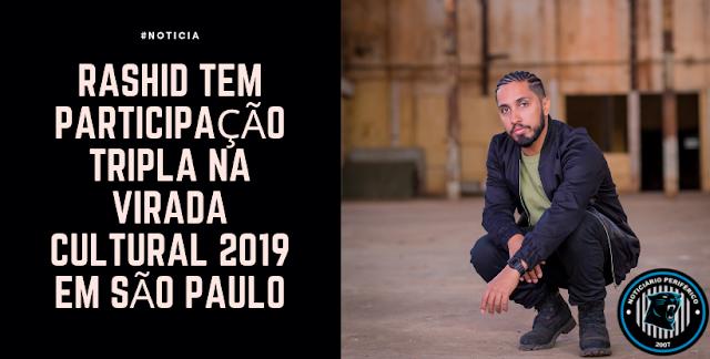 Rashid tem participação tripla na Virada Cultural 2019 em São Paulo