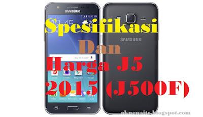 Spesifikasi Harga HP Samsung J5 (J500F)