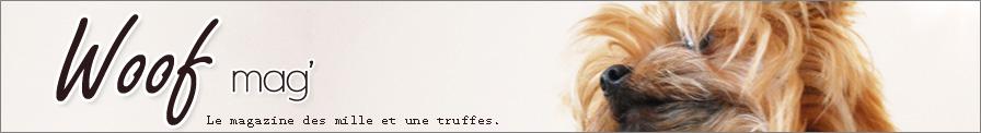 Woof mag' - Le magazine des mille et une truffes.