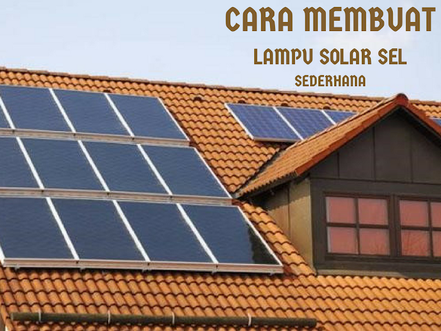 cara-membuat-lampu-solar-sel-sederhana