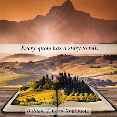 Every quote has a story to tell.