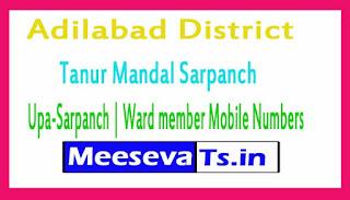 Tanur Mandal Sarpanch | Upa-Sarpanch | Ward member Mobile Numbers List Adilabad District in Telangana State