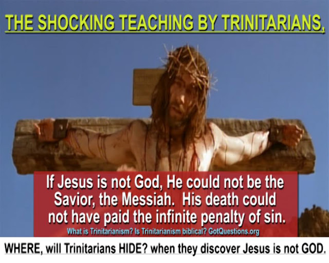 THE SHOCKING TEACHING BY TRINITARIANS, If Jesus is not God, He could not be the Savior, the Messiah.