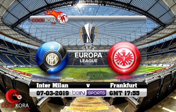 مشاهدة مباراة آينتراخت فرانكفورت وإنتر ميلان اليوم 7-3-2019 في الدوري الأوروبي