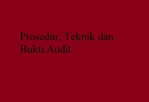 Audit Perkebunan Kelapa Sawit Prosedur Teknik Dan Bukti Audit