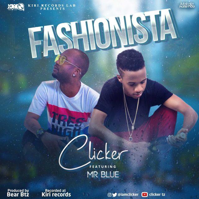 Clicker Ft. Mr Blue – Fashionista