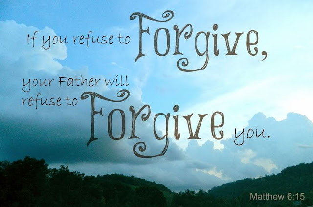But if you do not forgive men their sins, your Father will not forgive your sins.  —Matthew 6:15