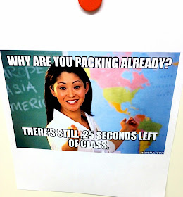 Why are you packing up already? Classroom humor
