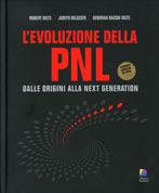 L'evoluzione della pnl - Robert Dilts, Judith DeLozier, Deborah Bacon Dilts (programmazione neurolinguistica)