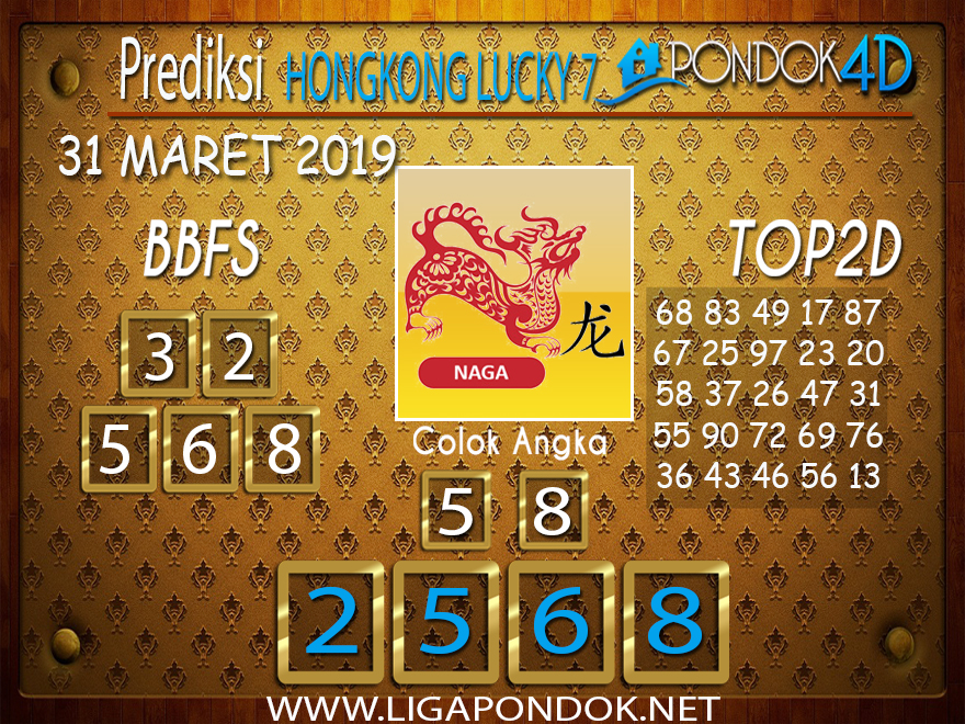 Prediksi Togel HONGKONG LUCKY 7 PONDOK4D 31 MARET 2019