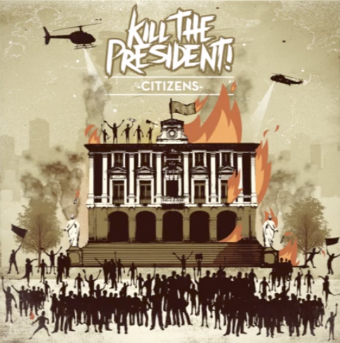 <center>Kill The President stream new song 'Citizens'</center>