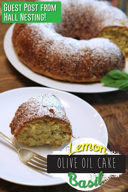 Lemon Basil Olive Oil Cake- Guest Post from Hall Nesting