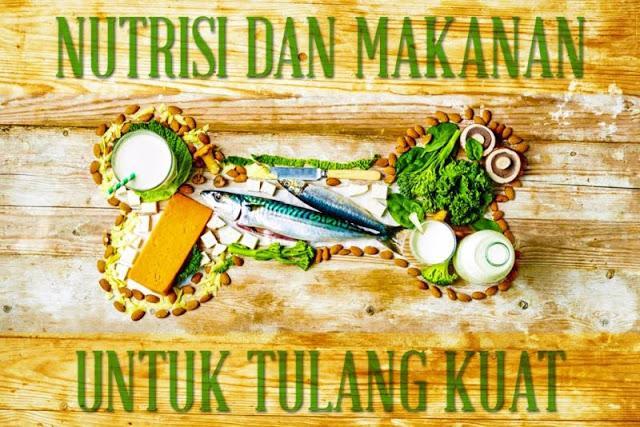 Makanan dan nutrisi untuk tulang kuat