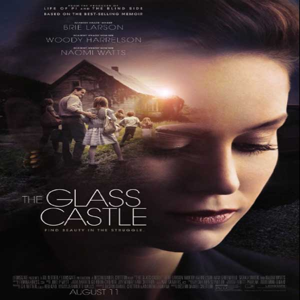 The Glass Castle, The Glass Castle Synopsis, The Glass Castle Trailer, The Glass Castle review, The Glass Castle Poster
