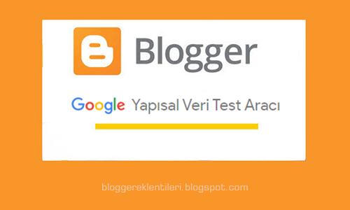Google Yapısal Veri test Aracı ile Blogger SEO Ayarları