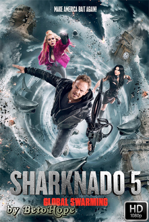 Sharknado 5 Aletamiento Global [1080p] [Latino-Ingles] [MEGA]