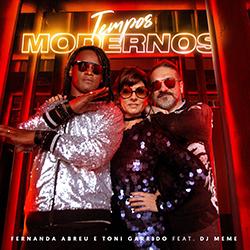 Tempos Modernos – Fernanda Abreu, Toni Garrido e DJ Meme