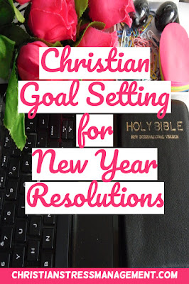Christian goal setting for New Year resolutions