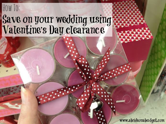 Use Valentine's Day clearance to your advantage when you're wedding planning. After the holiday is over, pick up candles, garland, petals, and more for your red wedding at a fraction of the price. Find out more at www.abrideonabudget.com.
