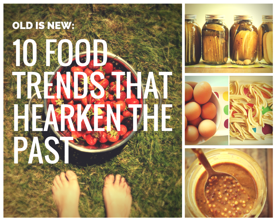 Family Feedbag: 10 Food Trends That Hearken the Past