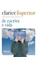 Capa do livro Crônicas para jovens: de escrita e vida, de Clarice Lispector (Rocco Jovens Leitores)