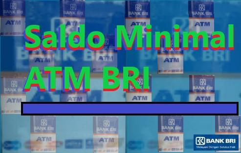 Saldo Minimal ATM BRI Yang Tersisa Setelah Penarikan dan Transfer