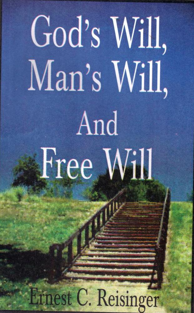 Ernest C. Reisinger-God's Will,Man's Will,Free Will-