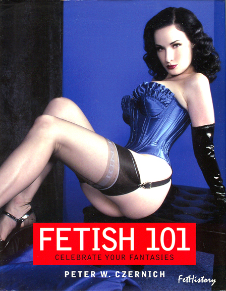 Dita Von Teese, Fetish 101