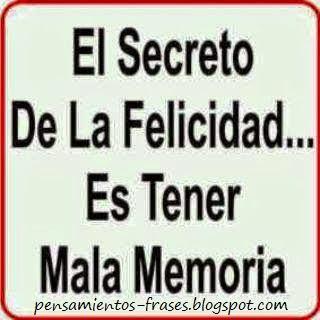 Frases Célebres El Secreto De La Felicidad Humor