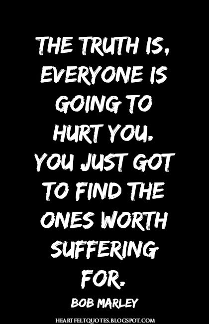 Fresh Everyone Is Going To Hurt You Quotes