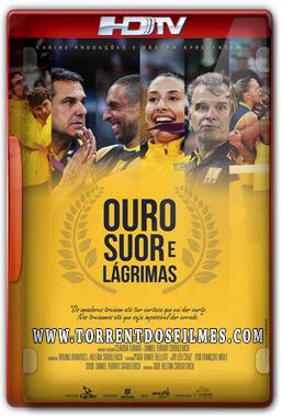 Ouro, Suor e Lágrimas (2016) Torrent – Nacional HDTV 720p | 1080p