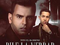Dile La Verdad - Tito El Bambino Ft De La Ghetto