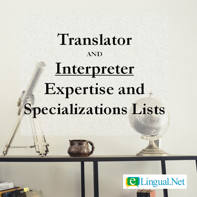 Spread The Word Blog: Translator and Interpreter Expertise and Specializations Lists