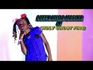 Audio Queen Hilda Masika – HOLYGHOST FIRE Mp3 Download