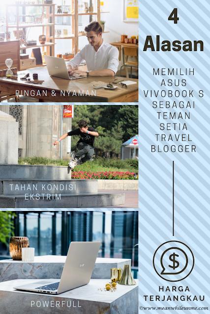 4 Alasan Memilih ASUS VivoBook S sebagai Teman Setia Travel Blogger