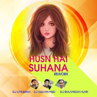 Husn Hai Suhana ( Remix ) DJ Sachin Mbd & DJ Utkasrh & DJ Bhuvnesh Hunk
