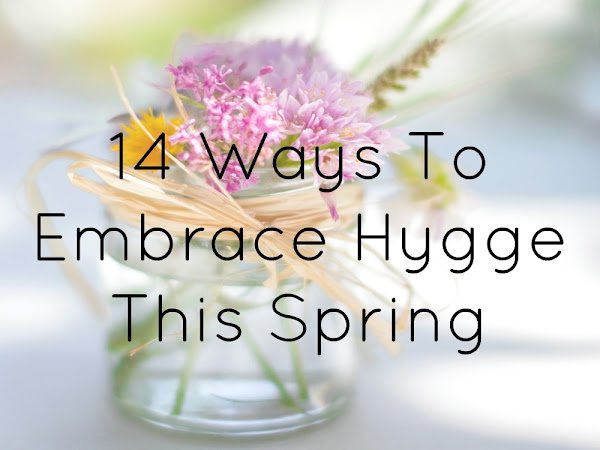 14 Ways To Embrace Hygge This Spring