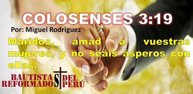 ¿Amas a tu esposa? (Colosenses 3:19) - Miguel Rodriguez