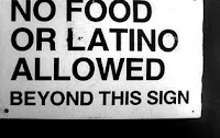 No Food or Latino Allowed Beyond this Sign