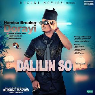 """[Music] Sabon Album Hamisu Breaker """"Dalilin So Album"""""""