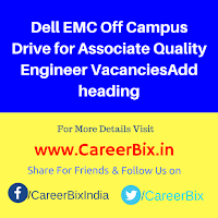 Dell EMC Off Campus Drive for Associate Quality Engineer Vacancies